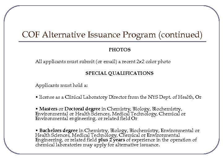 COF Alternative Issuance Program (continued) PHOTOS All applicants must submit (or email) a recent