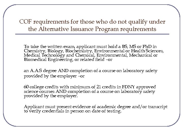 COF requirements for those who do not qualify under the Alternative Issuance Program requirements