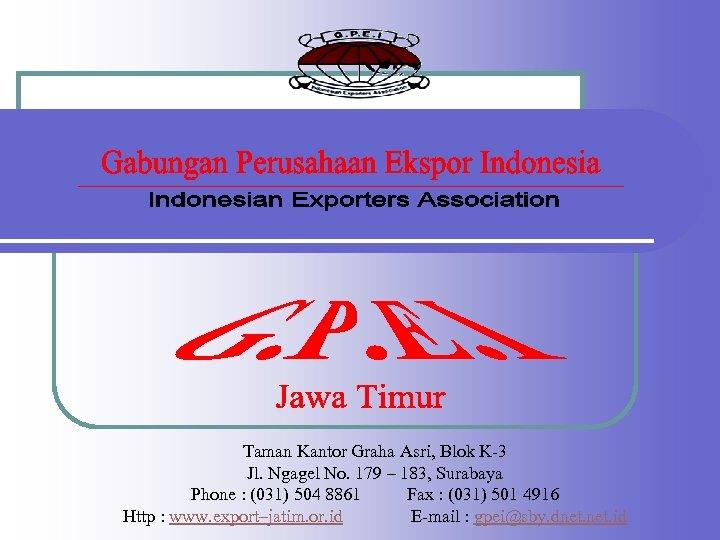 Taman Kantor Graha Asri, Blok K-3 Jl. Ngagel No. 179 – 183, Surabaya Phone