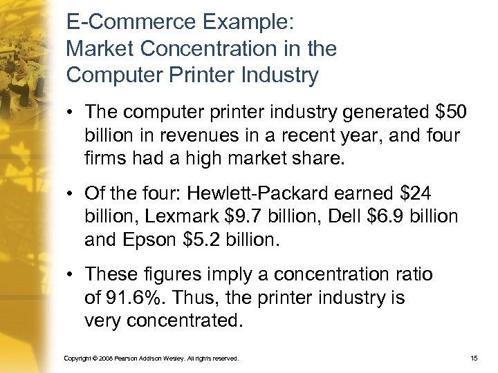 E-Commerce Example: Market Concentration in the Computer Printer Industry • The computer printer industry
