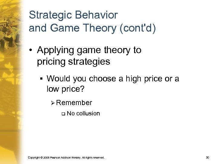 Strategic Behavior and Game Theory (cont'd) • Applying game theory to pricing strategies §