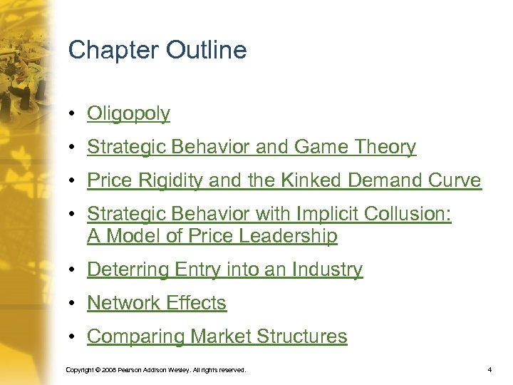Chapter Outline • Oligopoly • Strategic Behavior and Game Theory • Price Rigidity and