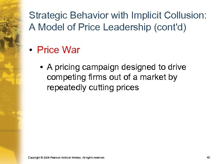 Strategic Behavior with Implicit Collusion: A Model of Price Leadership (cont'd) • Price War