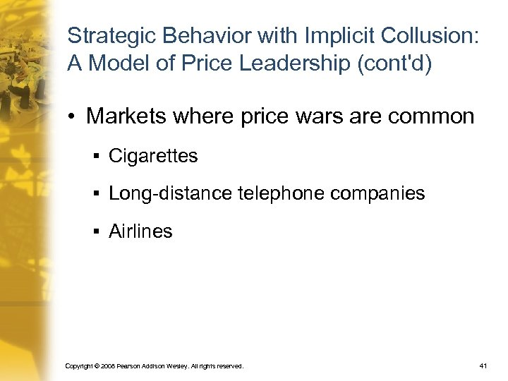 Strategic Behavior with Implicit Collusion: A Model of Price Leadership (cont'd) • Markets where
