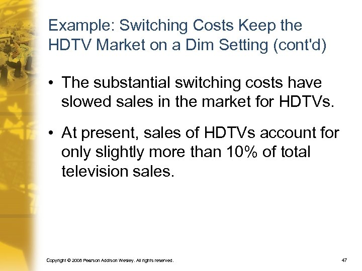 Example: Switching Costs Keep the HDTV Market on a Dim Setting (cont'd) • The