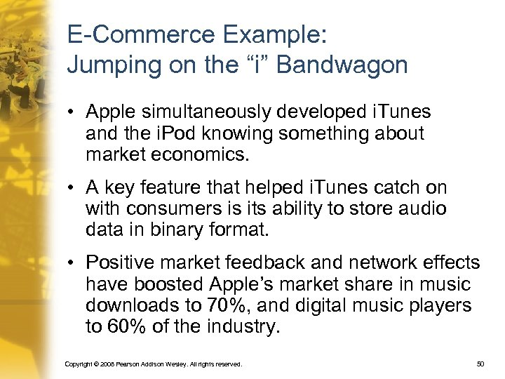 """E-Commerce Example: Jumping on the """"i"""" Bandwagon • Apple simultaneously developed i. Tunes and"""