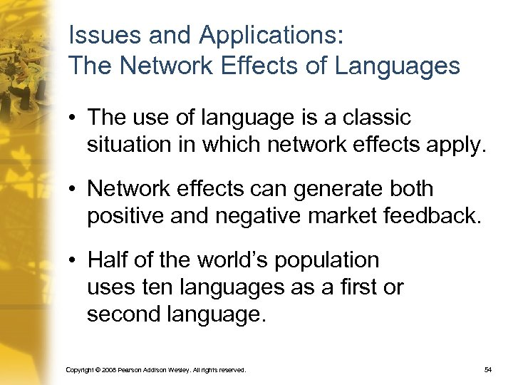 Issues and Applications: The Network Effects of Languages • The use of language is