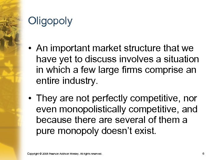 Oligopoly • An important market structure that we have yet to discuss involves a