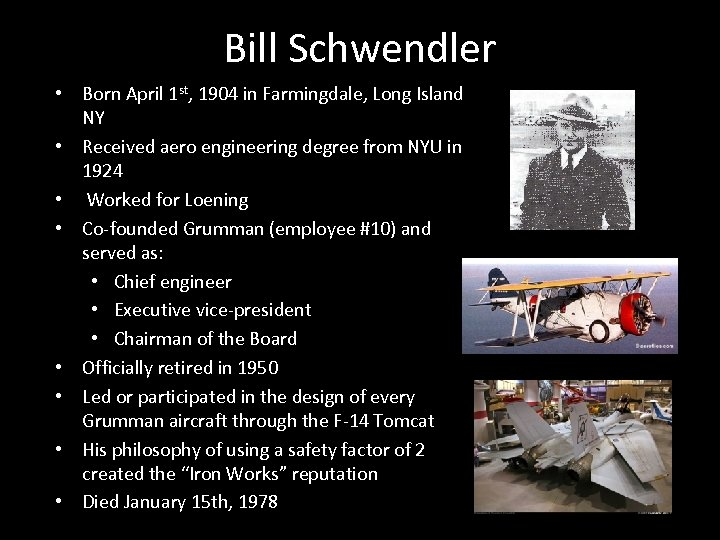 Bill Schwendler • Born April 1 st, 1904 in Farmingdale, Long Island NY •