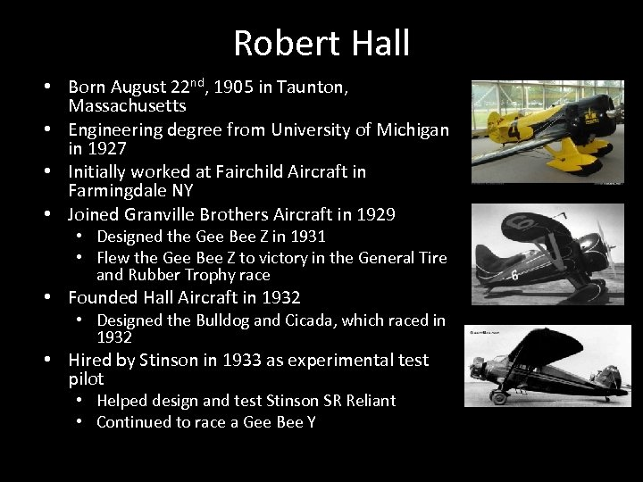 Robert Hall • Born August 22 nd, 1905 in Taunton, Massachusetts • Engineering degree