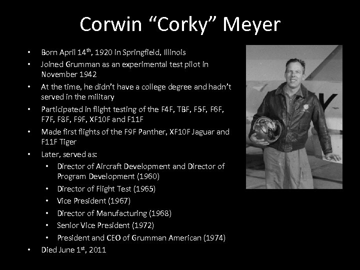 "Corwin ""Corky"" Meyer • • Born April 14 th, 1920 in Springfield, Illinois Joined"