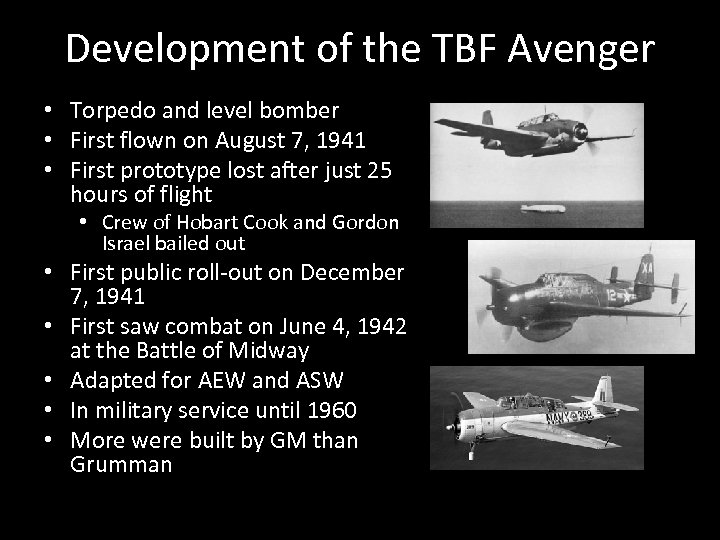 Development of the TBF Avenger • Torpedo and level bomber • First flown on