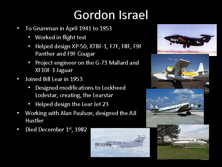 Gordon Israel • To Grumman in April 1941 to 1953 • Worked in flight
