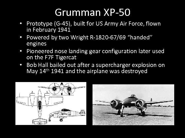 Grumman XP-50 • Prototype (G-45), built for US Army Air Force, flown in February