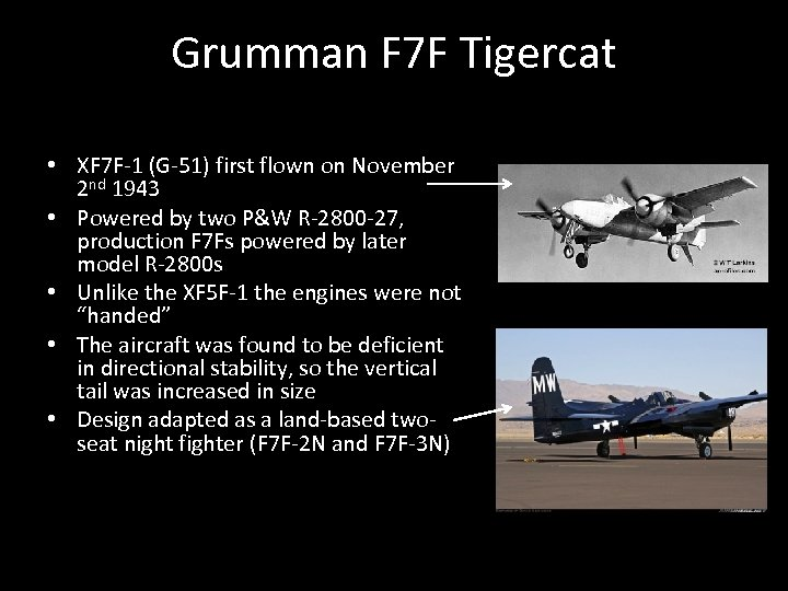 Grumman F 7 F Tigercat • XF 7 F-1 (G-51) first flown on November