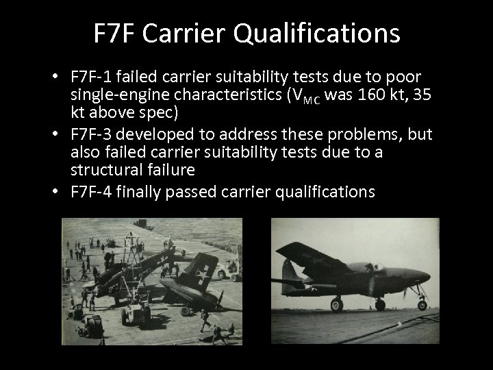 F 7 F Carrier Qualifications • F 7 F-1 failed carrier suitability tests due
