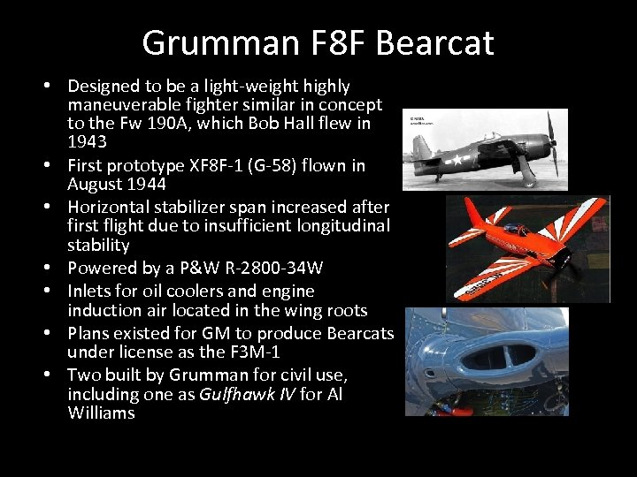 Grumman F 8 F Bearcat • Designed to be a light-weight highly maneuverable fighter