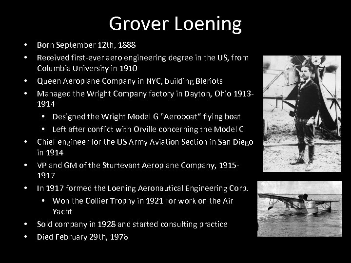 Grover Loening • • • Born September 12 th, 1888 Received first-ever aero engineering