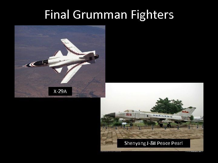 Final Grumman Fighters X-29 A Shenyang J-8 II Peace Pearl