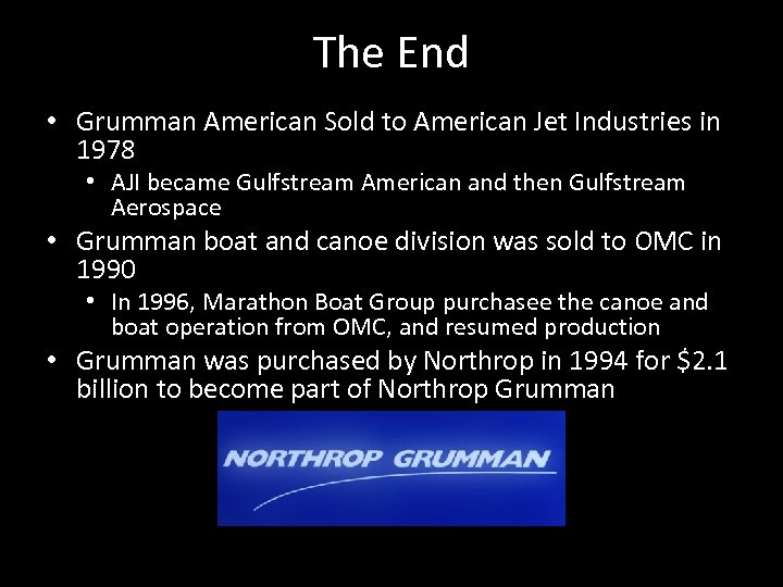 The End • Grumman American Sold to American Jet Industries in 1978 • AJI