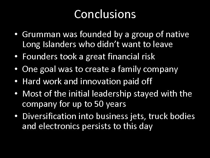 Conclusions • Grumman was founded by a group of native Long Islanders who didn't