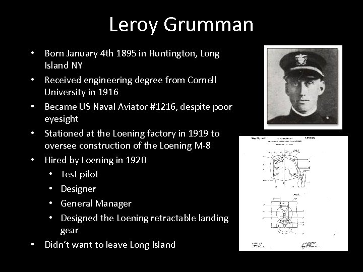 Leroy Grumman • Born January 4 th 1895 in Huntington, Long Island NY •