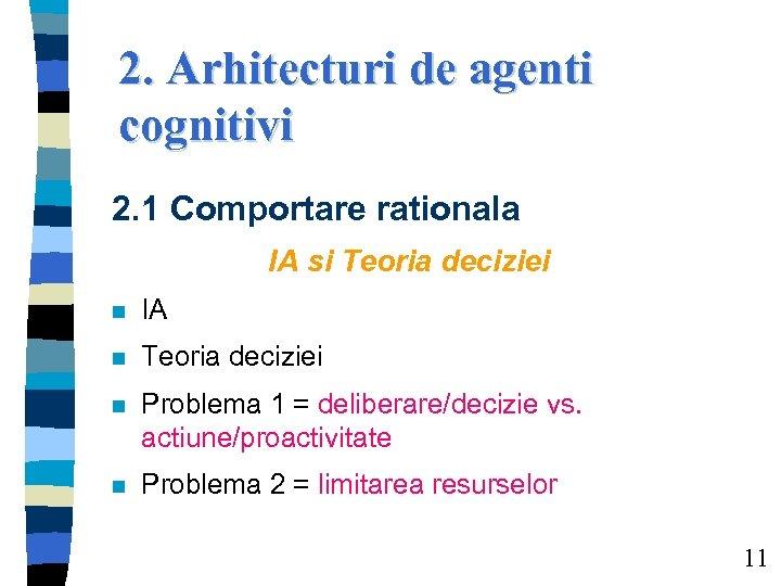 2. Arhitecturi de agenti cognitivi 2. 1 Comportare rationala IA si Teoria deciziei n