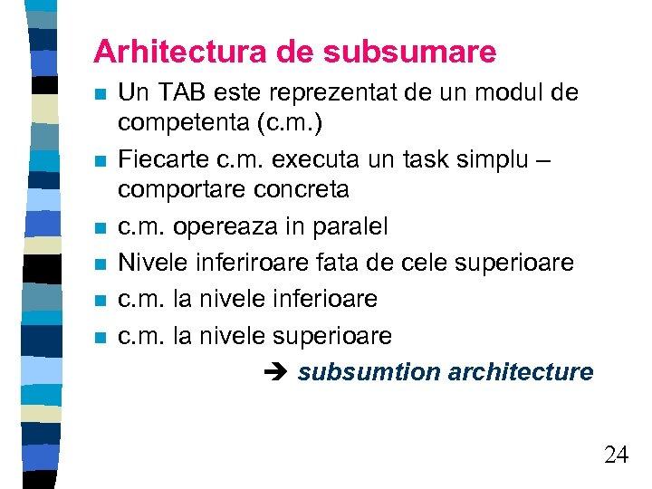 Arhitectura de subsumare n n n Un TAB este reprezentat de un modul de