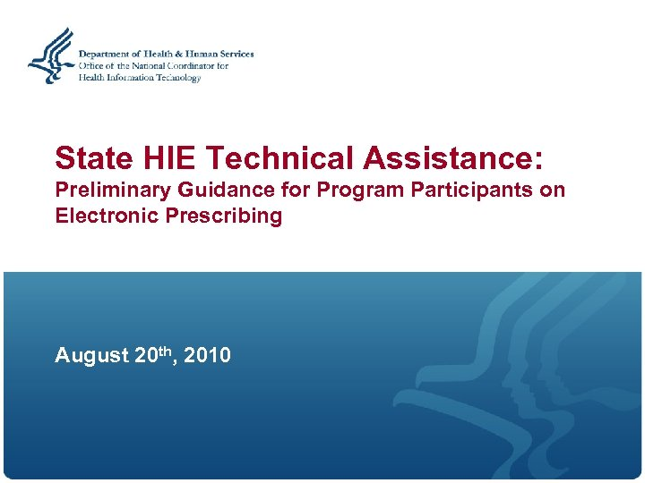 State HIE Technical Assistance: Preliminary Guidance for Program Participants on Electronic Prescribing August 20