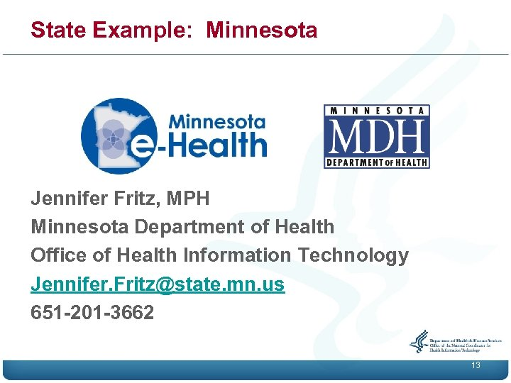 State Example: Minnesota Jennifer Fritz, MPH Minnesota Department of Health Office of Health Information