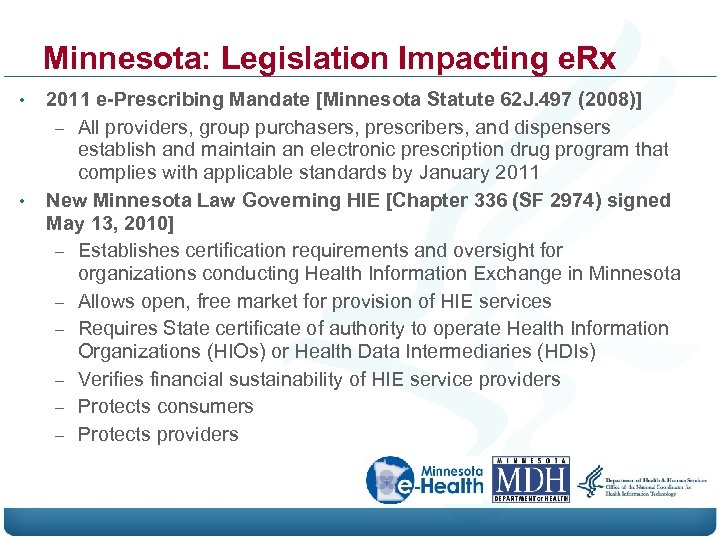 Minnesota: Legislation Impacting e. Rx • • 2011 e-Prescribing Mandate [Minnesota Statute 62 J.