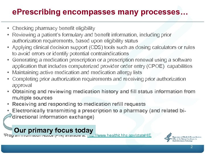 e. Prescribing encompasses many processes… • Checking pharmacy benefit eligibility • Reviewing a patient's