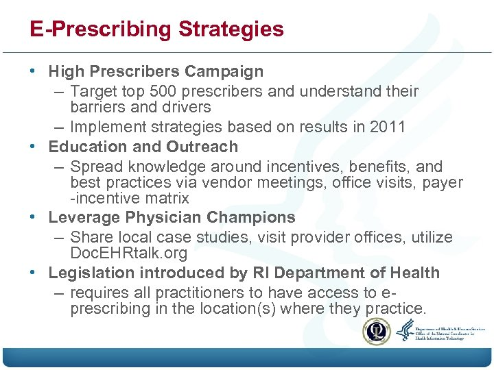 E-Prescribing Strategies • High Prescribers Campaign – Target top 500 prescribers and understand their