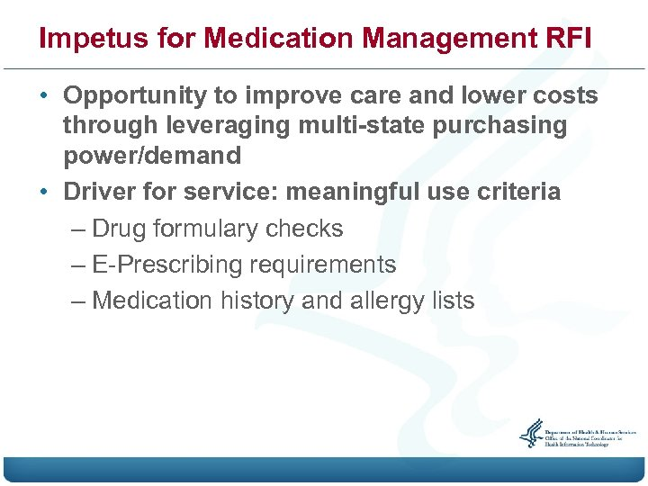 Impetus for Medication Management RFI • Opportunity to improve care and lower costs through