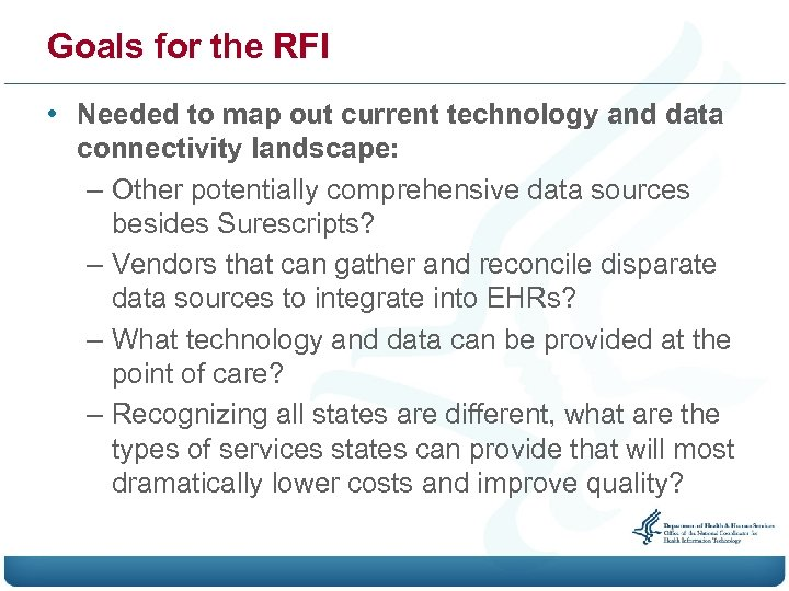 Goals for the RFI • Needed to map out current technology and data connectivity