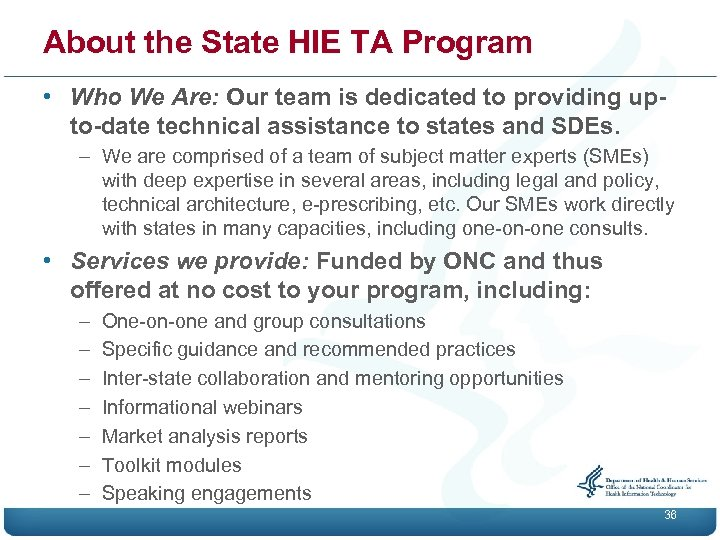 About the State HIE TA Program • Who We Are: Our team is dedicated