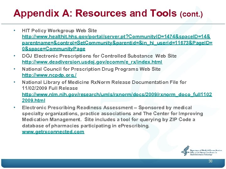 Appendix A: Resources and Tools (cont. ) • • • HIT Policy Workgroup Web