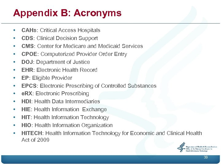 Appendix B: Acronyms • • • • CAHs: Critical Access Hospitals CDS: Clinical Decision