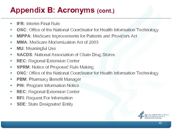Appendix B: Acronyms (cont. ) • • • • IFR: Interim Final Rule ONC: