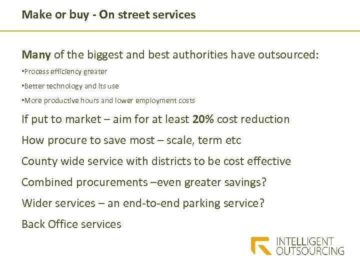 Make or buy - On street services Many of the biggest and best authorities