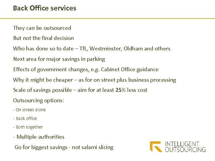 Back Office services They can be outsourced But not the final decision Who has