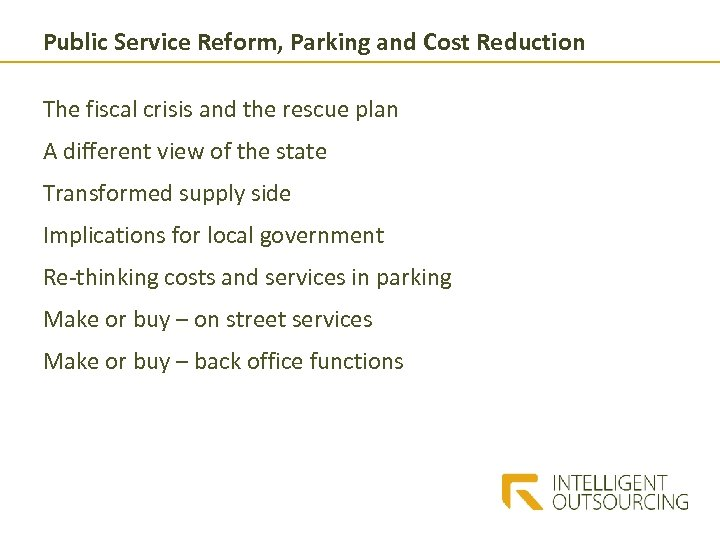 Public Service Reform, Parking and Cost Reduction The fiscal crisis and the rescue plan