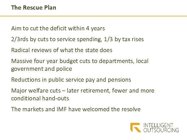 The Rescue Plan Aim to cut the deficit within 4 years 2/3 rds by