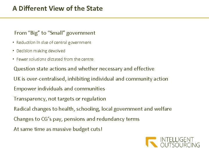 "A Different View of the State From ""Big"" to ""Small"" government • Reduction in"