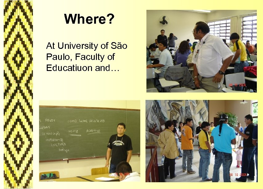Where? At University of São Paulo, Faculty of Educatiuon and…