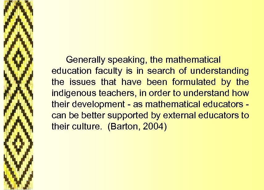 Generally speaking, the mathematical education faculty is in search of understanding the issues