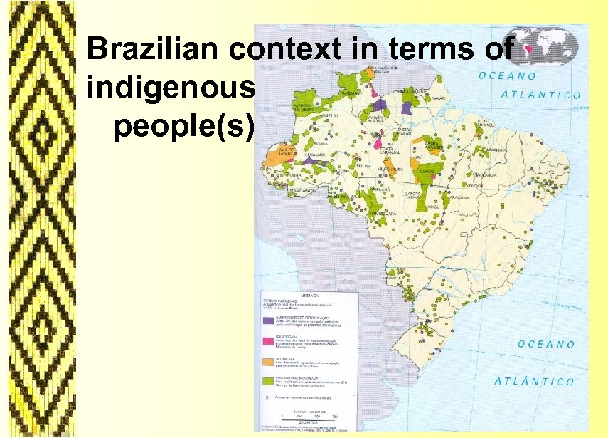 Brazilian context in terms of indigenous people(s)