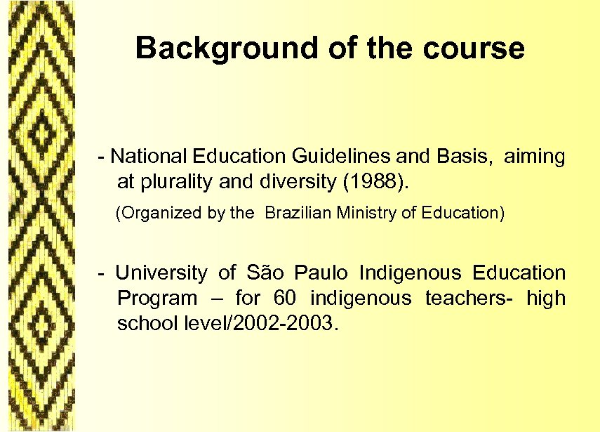 Background of the course - National Education Guidelines and Basis, aiming at plurality and