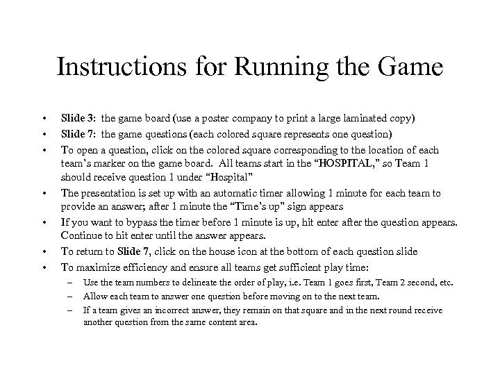 Instructions for Running the Game • • Slide 3: the game board (use a