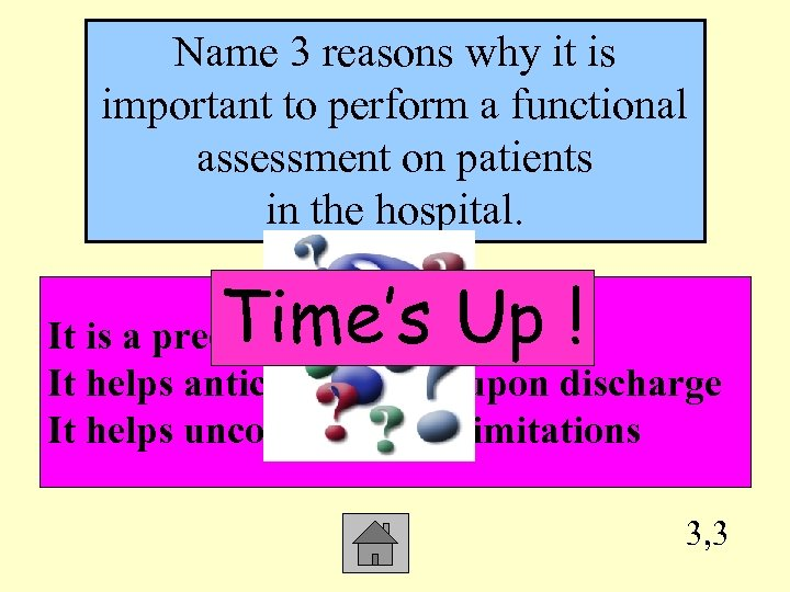 Name 3 reasons why it is important to perform a functional assessment on patients